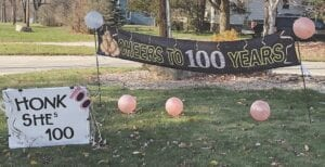 This sign was outside the Melody Pines Care Home to celebrate Marion LaVictorie's 100th birthday, Nov. 7. Photo provided